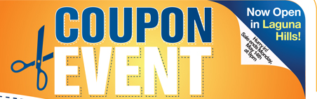 Coupon Event -- Now Open in Laguna Hills! -- Hurry in! Sale ends Monday, May 14th at 9pm