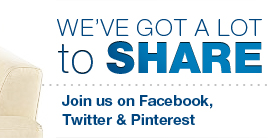 WE'VE GOT A LOT to SHARE - Join us on Facebook, Twitter & Pinterest