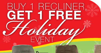 BUY 1 RECLINER GET 1 FREE Holiday EVENT