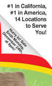#1 in California, #1 in America, 14 Locations to Serve You!