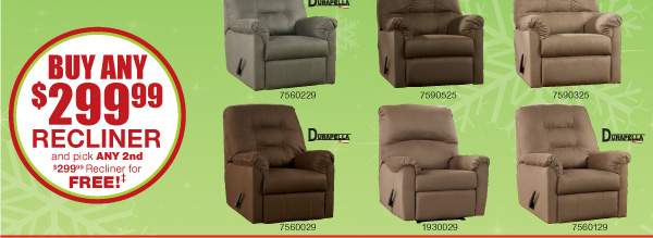 BUY ANY $299.99 RECLINER and pick ANY 2nd $299.99 Recliner for FREE!‡